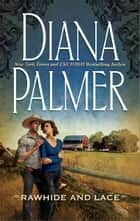 Rawhide and Lace ebook door Diana Palmer