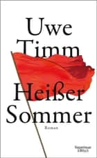 Heisser Sommer ebook by Uwe Timm
