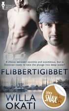 Flibbertigibbet ebook by Willa Okati