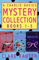 A Charlie Davies Mystery Collection Books 1-3 ebook by Clare Kauter