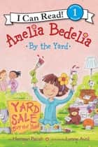 Amelia Bedelia by the Yard ebook by Herman Parish, Lynne Avril