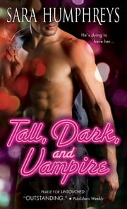 Tall, Dark, and Vampire ebook by Sara Humphreys