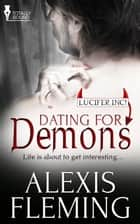 Dating for Demons ebook by Alexis Fleming