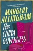 The China Governess - A Mystery ebook by Margery Allingham