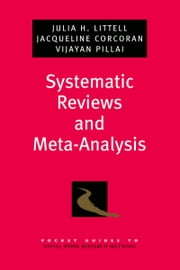 Systematic Reviews and Meta-Analysis ebook by Julia H. Littell,Jacqueline Corcoran,Vijayan Pillai