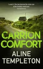 Carrion Comfort - A chilling Scottish mystery ebook by Aline Templeton