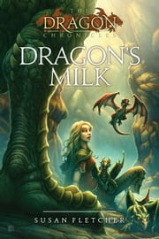 Dragon's Milk ebook by Susan Fletcher