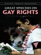 Great Speeches on Gay Rights ebook by James Daley