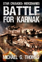 Battle for Karnak (Star Crusades: Mercenaries, Book 4) ebook by Michael G. Thomas
