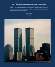 The Controlled Demolition of the World Trade Center - A List of Those Murdered in the Controlled Demolition of the World Trade Center [New York, New York September 11th 2001 Anno Domini Nostri Iesu Christi 'in the year of our Lord Jesus Christ' ebook by Shea Weaver