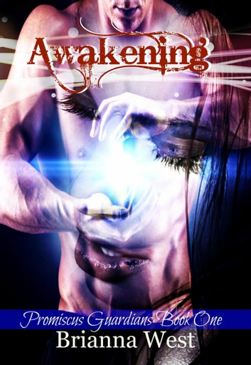Awakening - Promiscus Guardians, #1 ebook by Brianna West