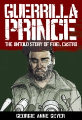 Guerrilla Prince: The Untold Story Of Fi ebook by Georgie Geyer