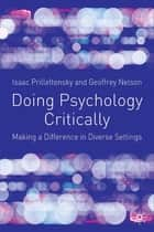Doing Psychology Critically ebook by Professor Isaac Prilleltensky,Professor Geoffrey Nelson