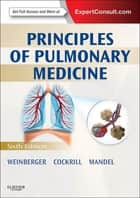 Principles of Pulmonary Medicine E-Book ebook by Steven E. Weinberger, MD, MACP,...