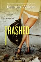 Trashed ebook by Jasinda Wilder