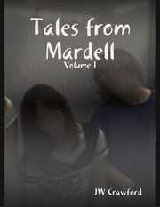 Tales from Mardell - Volume 1