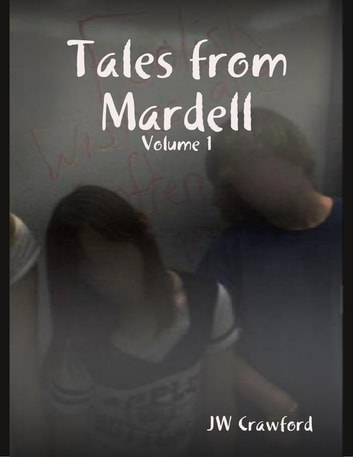 Tales from Mardell - Volume 1 ebook by JW Crawford