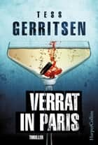 Verrat in Paris - Krimi ebook by Tess Gerritsen, Katrin Hahn