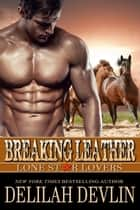 Breaking Leather - Lone Star Lovers, #4 ebook by Delilah Devlin