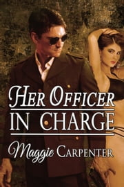 Her Officer in Charge ebook by Maggie Carpenter