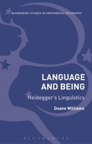 Language and Being - Heidegger's Linguistics ebook by Duane Williams