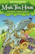 Magic Tree House 16: Olympic Challenge! ebook by Mary Pope Osborne