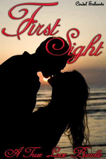 First Sight - A True Love Bundle ebook by Cindel Sabante