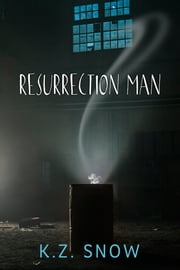 Resurrection Man ebook by K.Z. Snow,Catt Ford