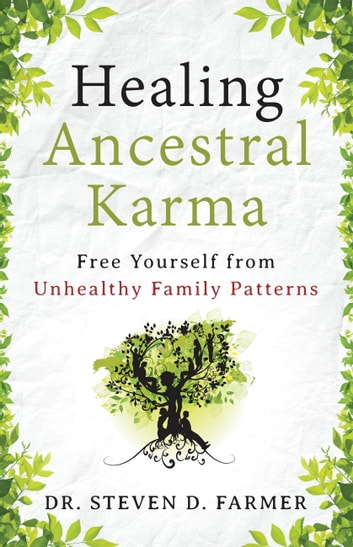 Healing ancestral karma ebook by steven farmer phd 9781938289323 healing ancestral karma free yourself from unhealthy family patterns ebook by steven farmer phd fandeluxe Image collections