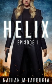 Helix: Episode 1 (Helix) ebook by Nathan M Farrugia