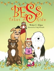 Bess Takes A Ride ebook by Walter C. Kilgus