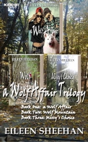 A Wolf Affair Trilogy Boxed Set ebook by Eileen Sheehan