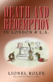 Death and Redemption in London & L.A. ebook by Rolfe, Lionel