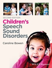 Children's Speech Sound Disorders ebook by Caroline Bowen