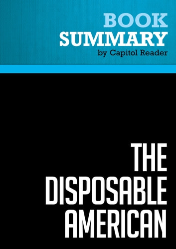 Summary of The Disposable American: Layoffs and Their Consequences - Louis Uchitelle eBook by Capitol Reader