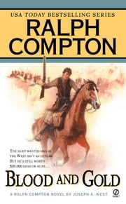 Ralph Compton Blood and Gold ebook by Joseph A. West, Ralph Compton