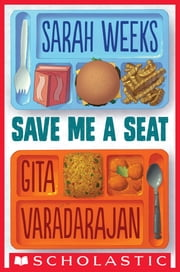 Save Me a Seat ebook by Gita Varadarajan,Sarah Weeks