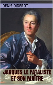 Jacques le fataliste et son maître ebook by Denis Diderot