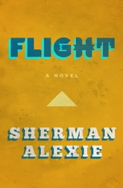 Flight - A Novel ebook by Kobo.Web.Store.Products.Fields.ContributorFieldViewModel