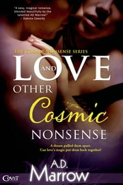 Love and Other Cosmic Nonsense ebook by A. D. Marrow