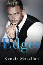 Edges - A Thrilling Action Adventure novel ebook by Kenzie Macallan