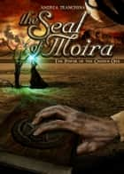 The Seal of Moira - The Power of the Chosen One ebook by Andrea Tranchina