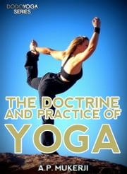 The Doctrine And Practice Of Yoga ebook by A.P. Mukerji