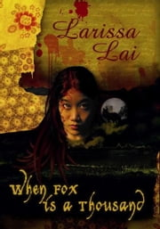 When Fox is a Thousand ebook by Larissa Lai
