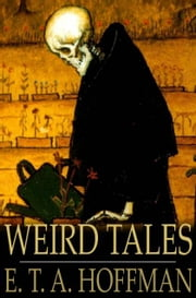 Weird Tales ebook by E. T. A. Hoffman,J. T. Bealby
