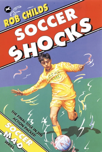 Soccer Shocks eBook by Rob Childs