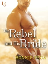 The Rebel and His Bride - A Loveswept Classic Romance ebook by Bonnie Pega
