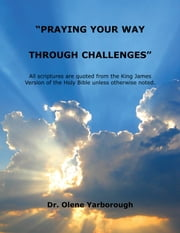 "''Praying Your Way Through Challenges"" ebook by Dr. Olene Yarborough"