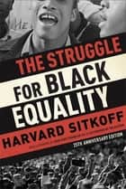 The Struggle for Black Equality ebook by Harvard Sitkoff,John Hope Franklin