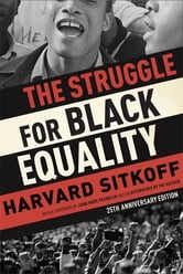 The Struggle for Black Equality ebook by Harvard Sitkoff